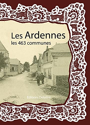 9782364640382: Les Ardennes les 463 communes