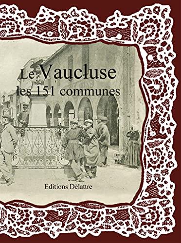 9782364640429: Le vaucluse les 151 communes
