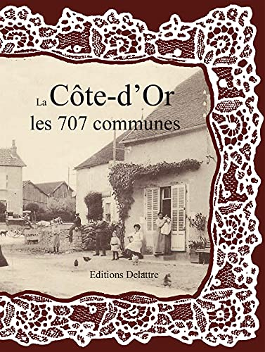 9782364640504: La Cote-d'Or les 707 Communes