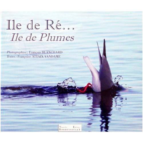 9782364660021: Ile de Re Ile de Plumes