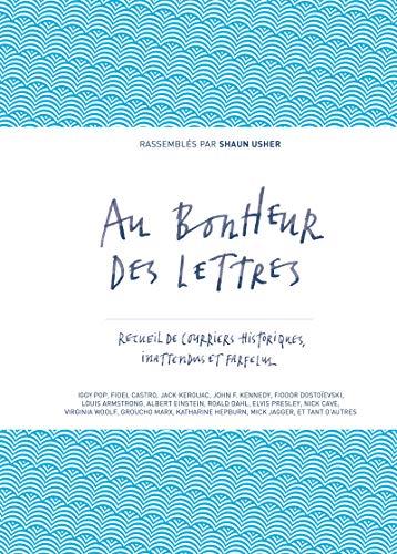 9782364680388: Au bonheur des lettres : Recueil de courriers historiques, inattendus et farfelus
