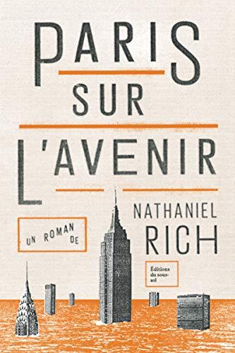 paris sur l'avenir: Nathaniel Rich