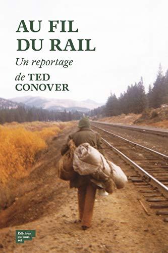 Au fil du rail: Conover, Ted
