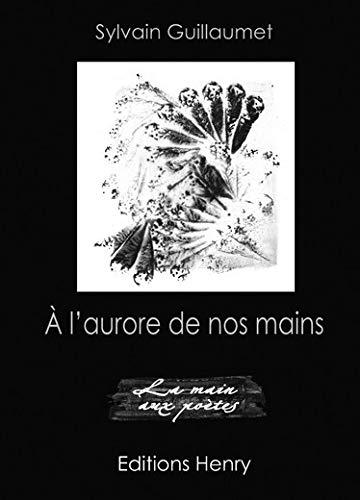 9782364691070: A l'Aurore de Nos Mains