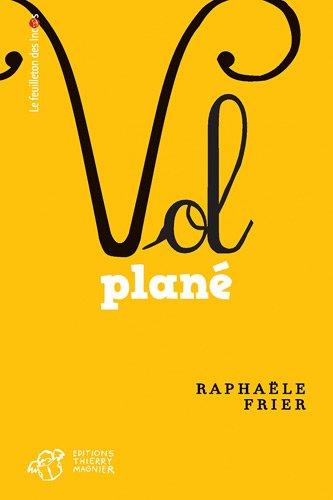 VOL PLANE: FRIER RAPHAELE