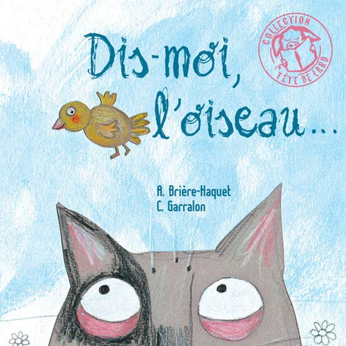 DIS-MOI, L'OISEAU: BRI�RE-HAQUET ALICE