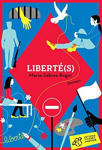 LIBERTÉ (S): ROGER MARIE-SABINE
