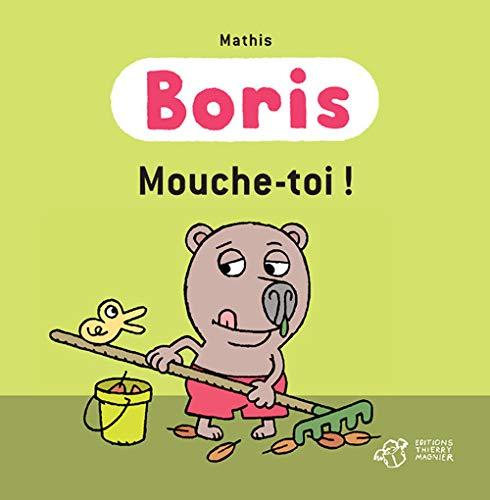 BORIS MOUCHE TOI: MATHIS JEAN MARC