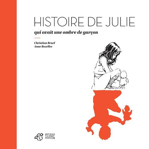 9782364745018: Histoire de Julie qui avait une ombre de garçon