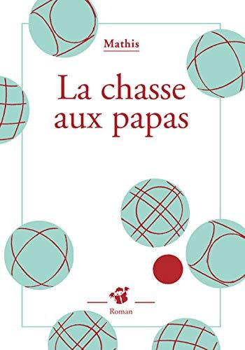 CHASSE AUX PAPAS -LA-: MATHIS JEAN MARC