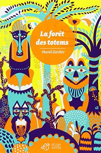 FORET DES TOTEMS -LA-: ZURCHER MURIEL
