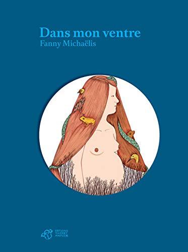 Dans Mon Ventre: Fanny Micha�lis