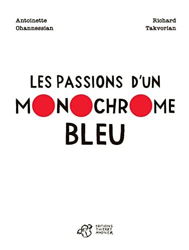 PASSIONS D'UN MONOCHROME BLEU (LES): CHANNESSIAN ANTOINETTE