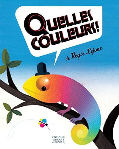 QUELLES COULEURS ! -NED 2014-: LEJONC REGIS