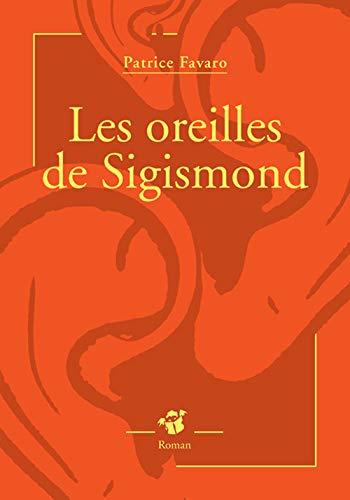 OREILLES DE SIGISMOND (LES): FAVARO PATRICE