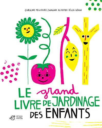 GRAND LIVRE DE JARDINAGE DES ENFANTS: PELLISSIER CAROLINE