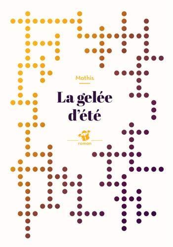 GELÉE D'ÉTÉ (LA): MATHIS