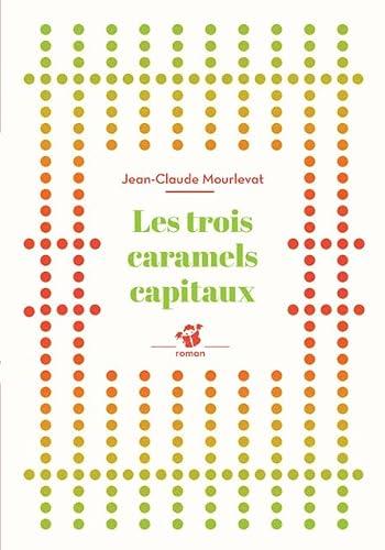 9782364746985: Les trois caramels capitaux