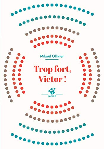 9782364747029: Trop Fort, Victor ! (French Edition)