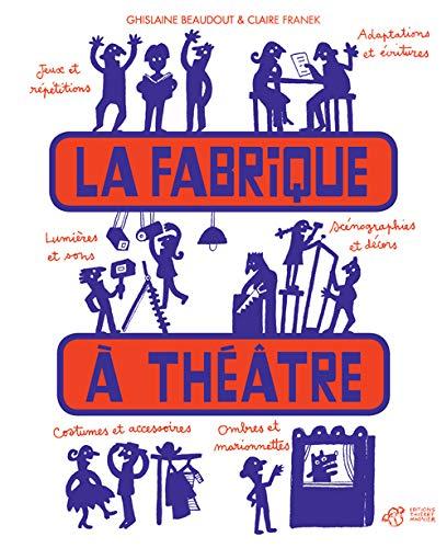9782364747104: La fabrique à théâtre