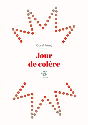 JOUR DE COLERE: FEREY C -NED 2016-