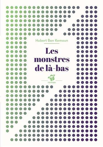 MONSTRES DE LÀ-BAS (LES) N.É.: BEN KEMOUN HUBERT