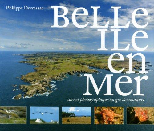 9782364780446: Belle Ile en Mer : Carnet photographique au grès des courants