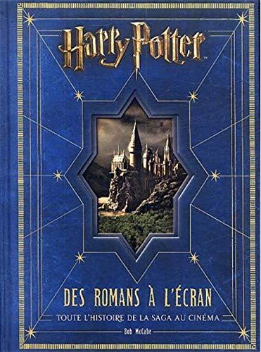 9782364800670: Harry Potter, Des romans à l'écran : Toute l'histoire de la saga au cinéma