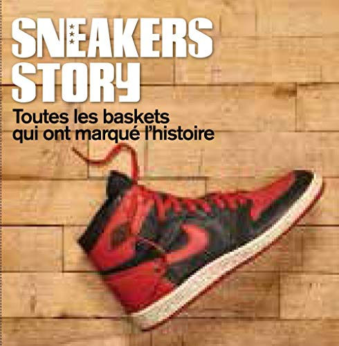 9782364801707: Sneakers story, toutes les baskets qui ont marqué l'histoire