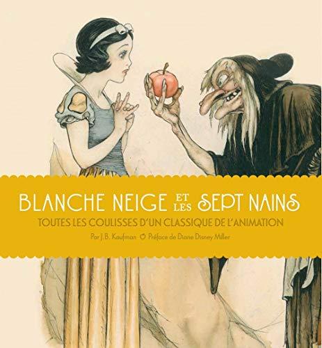 9782364802520: Blanche Neige et les Sept Nains : Toutes les coulisses d'un classique de l'animation
