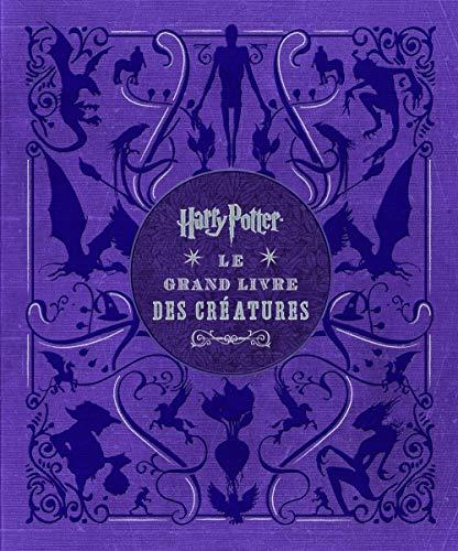 Harry Potter : Le Grand Livre des créatures: Revenson Jody