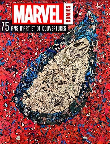 9782364803053: Marvel Comics, 75 ans d'art et de couvertures : Avec deux reproductions de couvertures pr�tes � �tre encadr�es