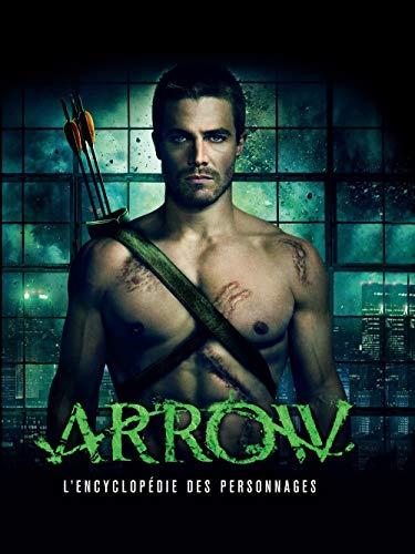 9782364803176: Arrow, l'encyclopédie de la série TV