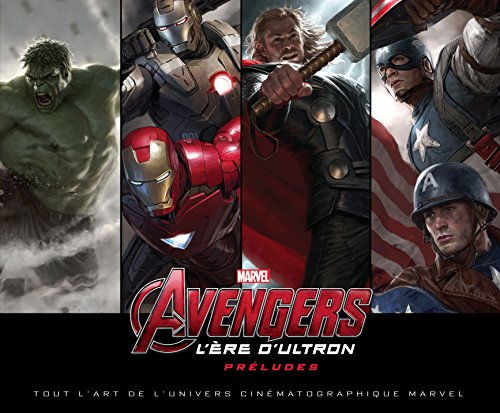 9782364803367: Avengers l'Ere d'Ultron pr�ludes, tout l'art de l'univers cin�matographique Marvel