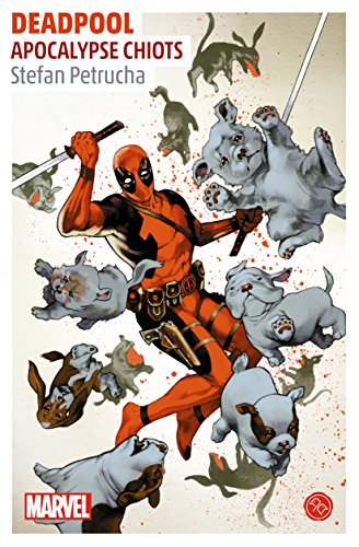 9782364804258: Deadpool, Apocalypse Chiots, un roman de l'univers Marvel