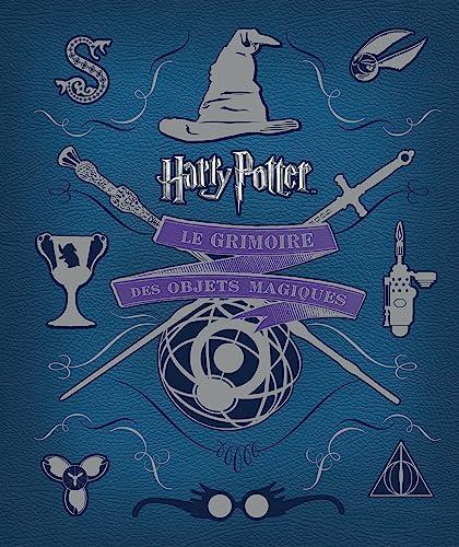 9782364804432: Harry Potter - Aux origines du mythe - tome - Harry Potter : le grimoire des objets magiques [ Harry Potter The Artifact Vault - Chronicles of the Graphics Department ] (French Edition)