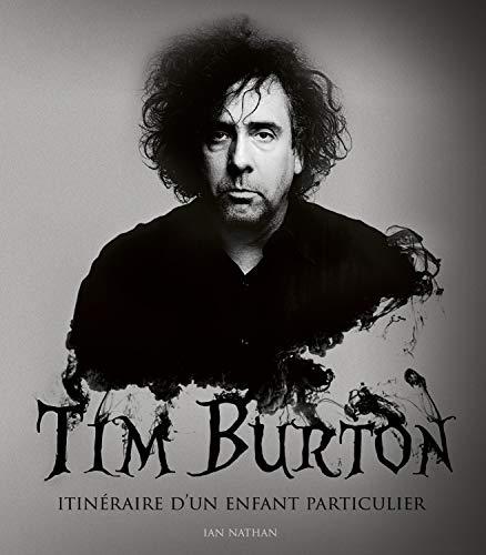 9782364806993: Tim Burton, itinéraire d'un enfant particulier, mise à jour et augmentée