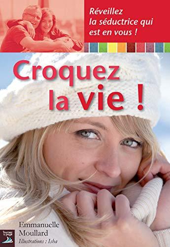 9782364830387: Croquez la vie ! (French Edition)