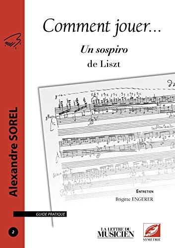 9782364850101: Comment jouer Un sospiro de Liszt (French Edition)
