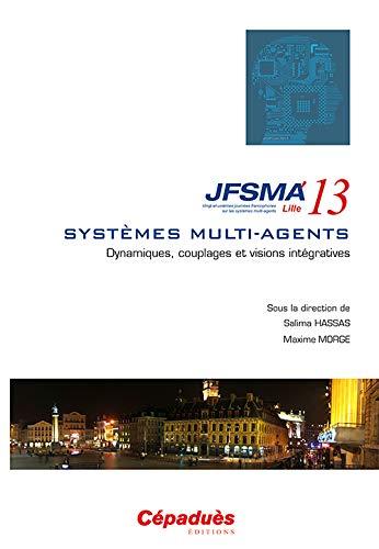 9782364930728: JFSMA'13 vingt-et-uni�mes journ�es francophones sur les syst�mes multi-agents- Lille 3-5 juillet 2013