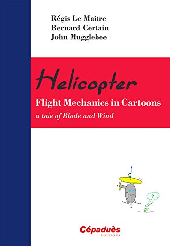 9782364930766: Helicopter : Flight Mecanics in Cartoons : A Tale of Blade and Wind