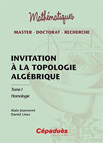 INVITATION A LA TOPOLOGIE ALGEBRIQUE T1: JEANNERET LINES