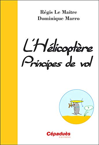 HELICOPTERE PRINCIPES DE VOL: LE MAITRE - MARRO