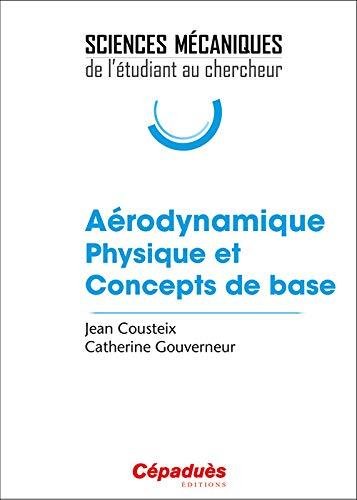 AERODYNAMIQUE PHYSIQUE ET CONCEPTS DE BA: COUSTEIX GOUVERNEUR