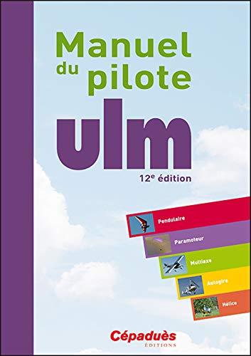 9782364935747: Manuel du pilote ULM 12e édition