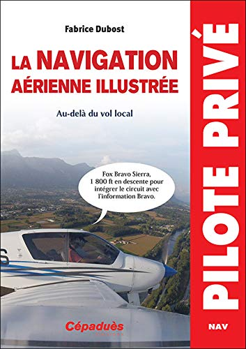 9782364936799: La navigation aérienne illustrée. Au-delà du vol local