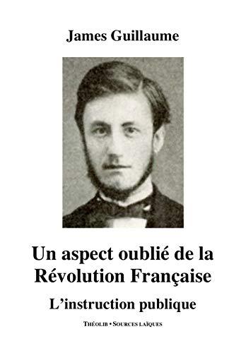 9782365000956: Un aspect oublié de la Révolution française : L'instruction publique