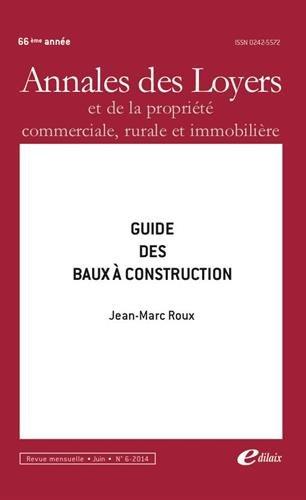 9782365030236: Annales des loyers et de la propri�t� commerciale, rurale et immobili�re, N�6/2014 : Guide des baux � construction