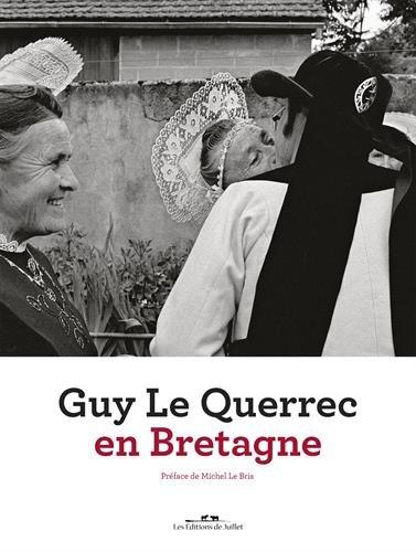 Guy le Querrec en Bretagne: Le Querrec Guy;