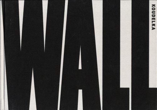 Wall : Israël-Palestine, paysage 2008-2012: Josef Koudelka